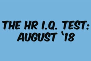 The HR I.Q. Test: August '18