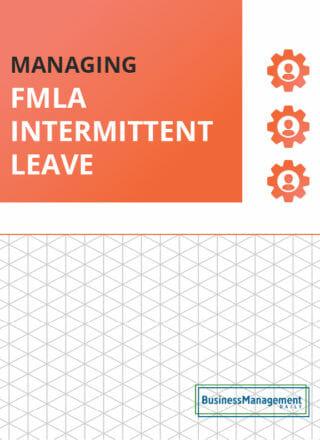 FMLA Intermittent Leave: 5 Guidelines on Managing Intermittent Leave and Managing Leave Abuse Under the New FMLA Regulations