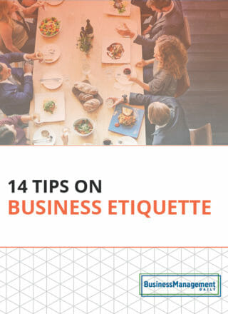 14 Tips on Business Etiquette: Setting a professional tone with co-workers, clients and customers