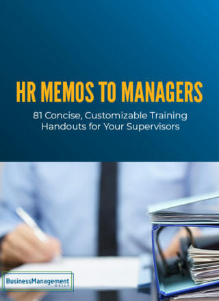 HR Memos to Managers: 81 concise, customizable, training handouts for your supervisors