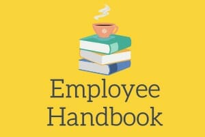 Sample language for your employee handbook to keep you out of trouble
