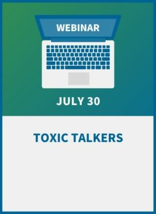 Managing Toxic Talkers